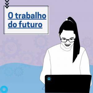 O trabalho do futuro