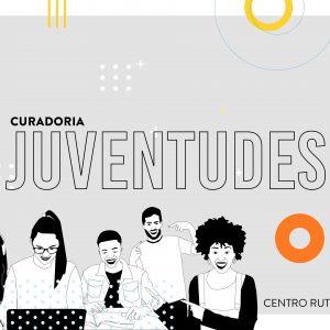 CURADORIA JUVENTUDES – Eixo 1 – Juventudes e Identidades