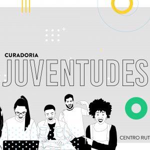 CURADORIA JUVENTUDES – Eixo 2 – Juventudes e Sociabilidades
