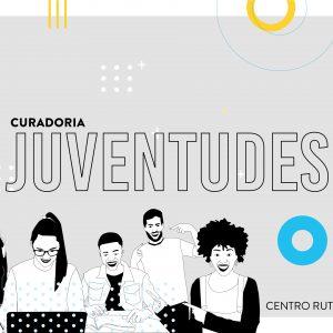 CURADORIA JUVENTUDES – Eixo 3 – Juventudes e política